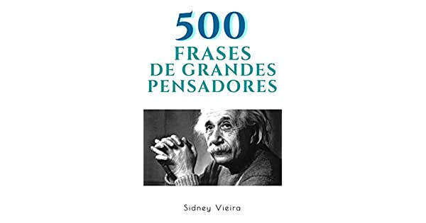 500 Frases De Grandes Pensadores Ebook Sidney Vieira Amazoncombr