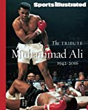 SPORTS ILLUSTRATED Muhammad Ali 1942-2016: The Tribute
