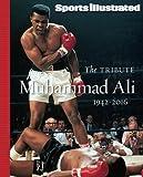 SPORTS ILLUSTRATED Muhammad Ali 1942-2016: The Tribute