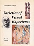 Varieties of Visual Experience, Feldman, Edmund Burke, 0139405852