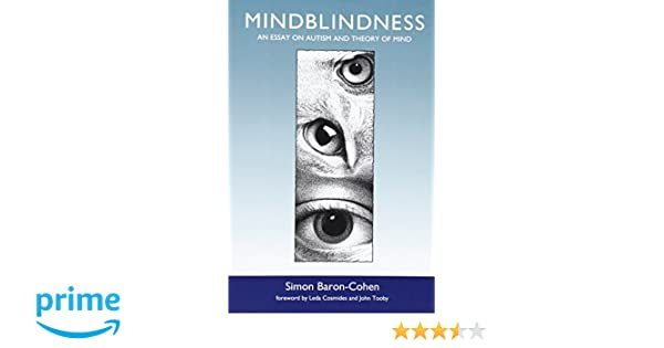 mindblindness an essay on autism and theory of mind simon baron  mindblindness an essay on autism and theory of mind simon baron cohen leda cosmides john tooby 9780262522250 books ca