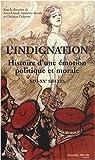 L'indignation : Histoire d'une émotion ( XIXe-XXe siècles ) par Ambroise-Rendu