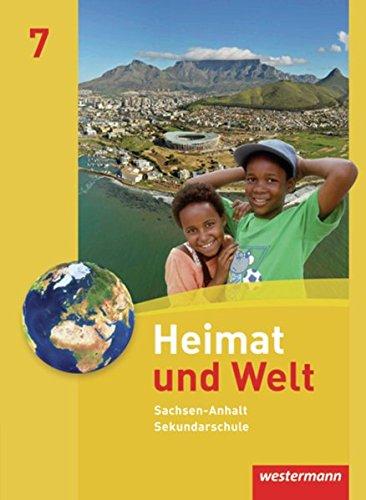 Heimat und Welt - Ausgabe 2010 für die Sekundarschulen in Sachsen-Anhalt: Schülerband 7