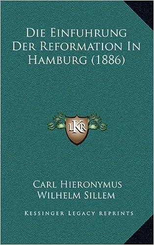 Die Einfuhrung Der Reformation in Hamburg (1886)