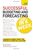 Successful Budgeting and Forecasting in a Week: Teach Yourself, Roger Mason, 1444182730