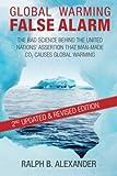 Global Warming False Alarm, Ralph B. Alexander, 0984098917