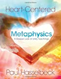 Heart-Centered Metaphysics, Paul Hasselbeck, 0871593343