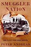 Smuggler Nation, Peter Andreas, 0199360987