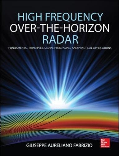 High Frequency Over-the-Horizon Radar: Fundamental Principles, Signal Processing, and Practical (Hf Radio Frequencies)