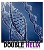 img - for Double Helix: How an Image Sparked the Discovery of the Secret of Life (Captured Science History) book / textbook / text book