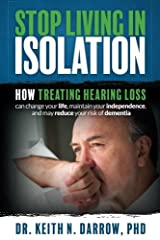 A new book by M.I.T and Harvard Medical School trained Neuroscientist and Clinical Audiologist Dr. Keith N. Darrow – one of the top specialists in his field who continues to reach great heights of quality health care and treatment in audiolog...