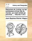 Memoires de Justine, Ou les Confessions D'une Fille du Monde, Qui S'Est Retirée en Province, Jean Baptiste Michel. Magny, 1140985043