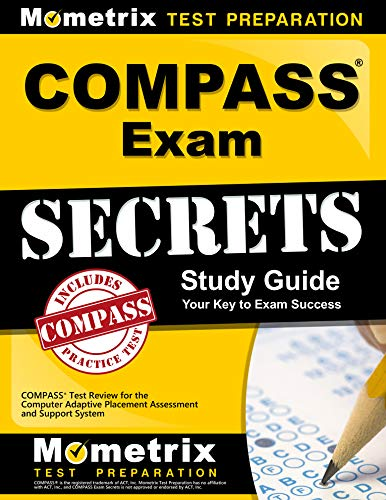 COMPASS Exam Secrets Study Guide: COMPASS Test Review for the Computer Adaptive Placement Assessment and Support System (Best Career Placement Test)