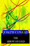 The Arrow of Gold, Joseph Conrad, 1478143339
