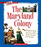 The Maryland Colony (True Books: American History (Paperback))