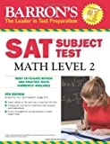 Barron's SAT Subject Test Math Level 2 by Richard Ku M.A. and Howard P. Dodge M.A. (PAPERBACK)