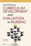 Curriculum Development and Evaluation in Nursing, Second Edition 2nd Edition