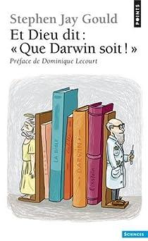 Et Dieu dit : ' Que Darwin soit ! ' par Gould