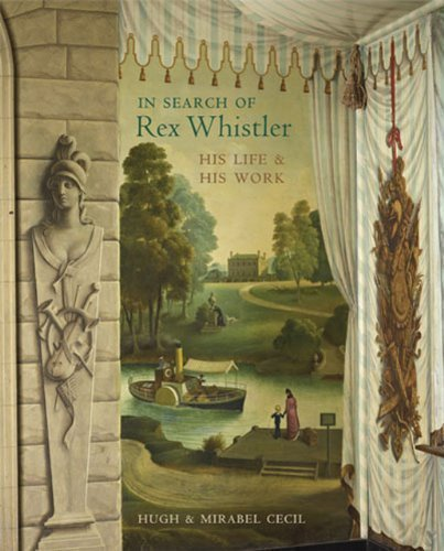 His Life and His Work In Search of Rex Whistler