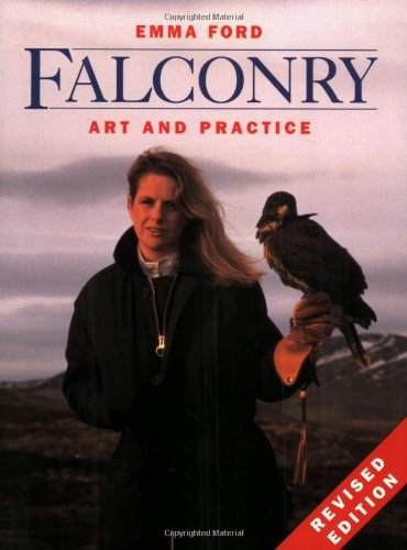Falconry: Art and Practice, Revised Edition