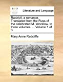 Radzivil, a Romance Translated from the Russ of the Celebrated M Wocklow in Three, Mary-Anne Radcliffe, 1140675796