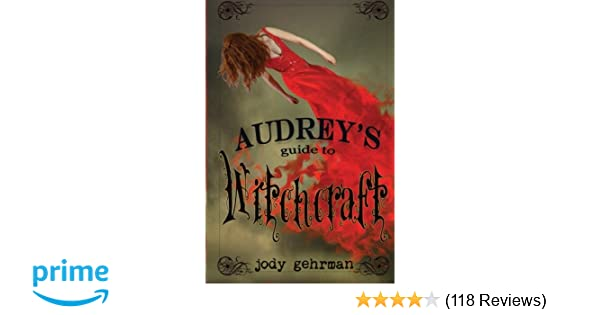 Audreys Guide To Witchcraft Volume 1 Jody Gehrman 9780615658445