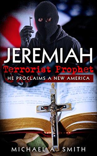 Jeremiah Terrorist Prophet (Jeremiah Trilogy Book 1) by [Smith, Michael A.]