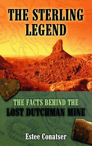 The Sterling Legend: The Facts Behind the Lost Dutchman Mine