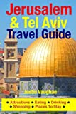 Jerusalem & Tel Aviv Travel Guide: Attractions, Eating, Drinking, Shopping & Places To Stay