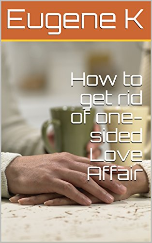 How to get rid of one-sided Love Affair
