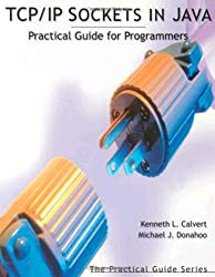 TCP/IP Sockets in Java. Practical Guide for Programmers.: Practical Guide for Programmers (Morgan Kaufmann) (Morgan Kaufmann Practical Guides Series)