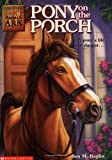Pony on the Porch, Ben M. Baglio, 0590187503