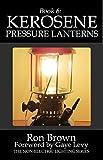 kerosene mantles - Book 6: Kerosene Pressure Lanterns (The Non-Electric Lighting Series)