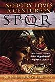 Nobody Loves a Centurion, John Maddox Roberts, 0312320191