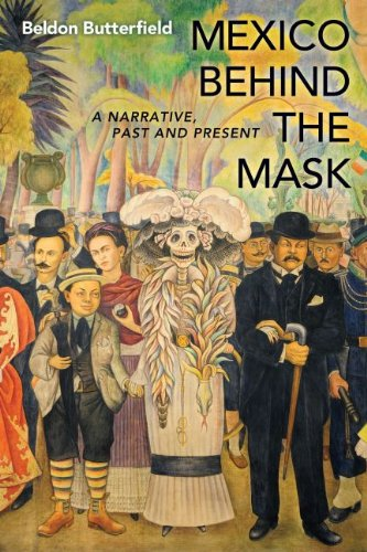 Read Online Mexico Behind the Mask: A Narrative, Past and Present PDF