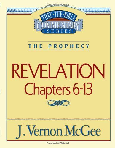 Revelation II: The Prophecy, Revelation 6-13 - Book #59 of the Thru the Bible