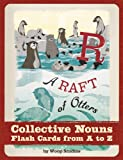 A Raft of Otters: Collective Nouns Flash Cards from A to Z