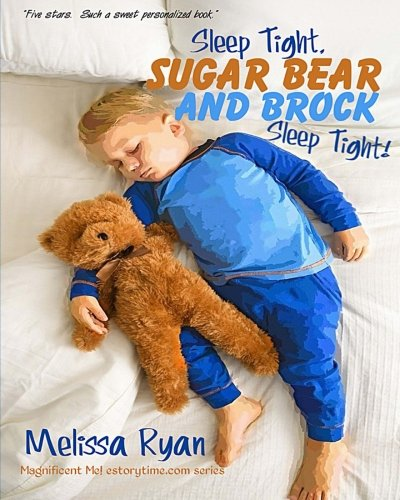 Sleep Tight, Sugar Bear and Brock, Sleep Tight!: Personalized Children's Books, Personalized Gifts, and Bedtime Stories (A Magnificent Me! estorytime.com Series) PDF