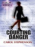 Courting Danger (Legal Weapons Book 51)