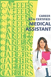 Career as a Certified Medical Assistant (Careers Ebooks) (English Edition)