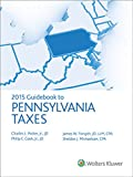 Pennsylvania Taxes, Guidebook To (2015), Potter Jr. J.D. CPA, Charles L. and Bennett, Shelby D., 0808038656