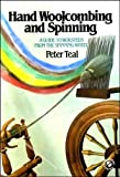 Hand Woolcombing and Spinning, Peter Teal, 0713716452