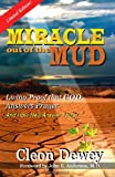 Miracle Out of the Mud, Cleon Dewey, 1929921217