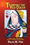 Trumping the Red Queen, Ralph. M. Frid, 1450074545