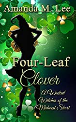 Four-Leaf Clover: A Wicked Witches of the Midwest Short