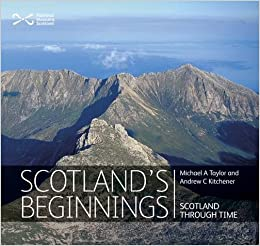 Scotland's Beginnings: Scotland Through Time (Our Land)