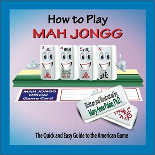 How to Play Mah Jongg: The Quick and Easy Guide to the American Game Book