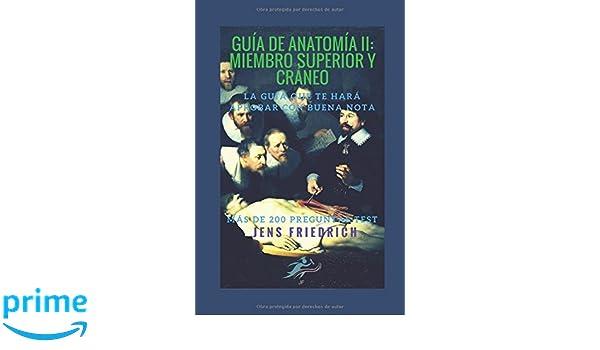 Guía de Anatomía II: Miembro superior y cráneo (Spanish Edition ...