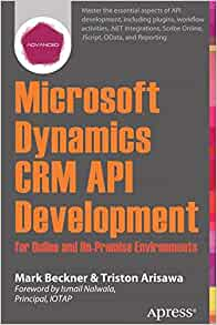 Microsoft dynamics crm api development for online and on premise microsoft dynamics crm api development for online and on premise environments covering on premise and online solutions 1st ed edition fandeluxe Choice Image