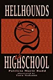 Hell Hounds of High School, Patricia Marie Budd, 1450242669